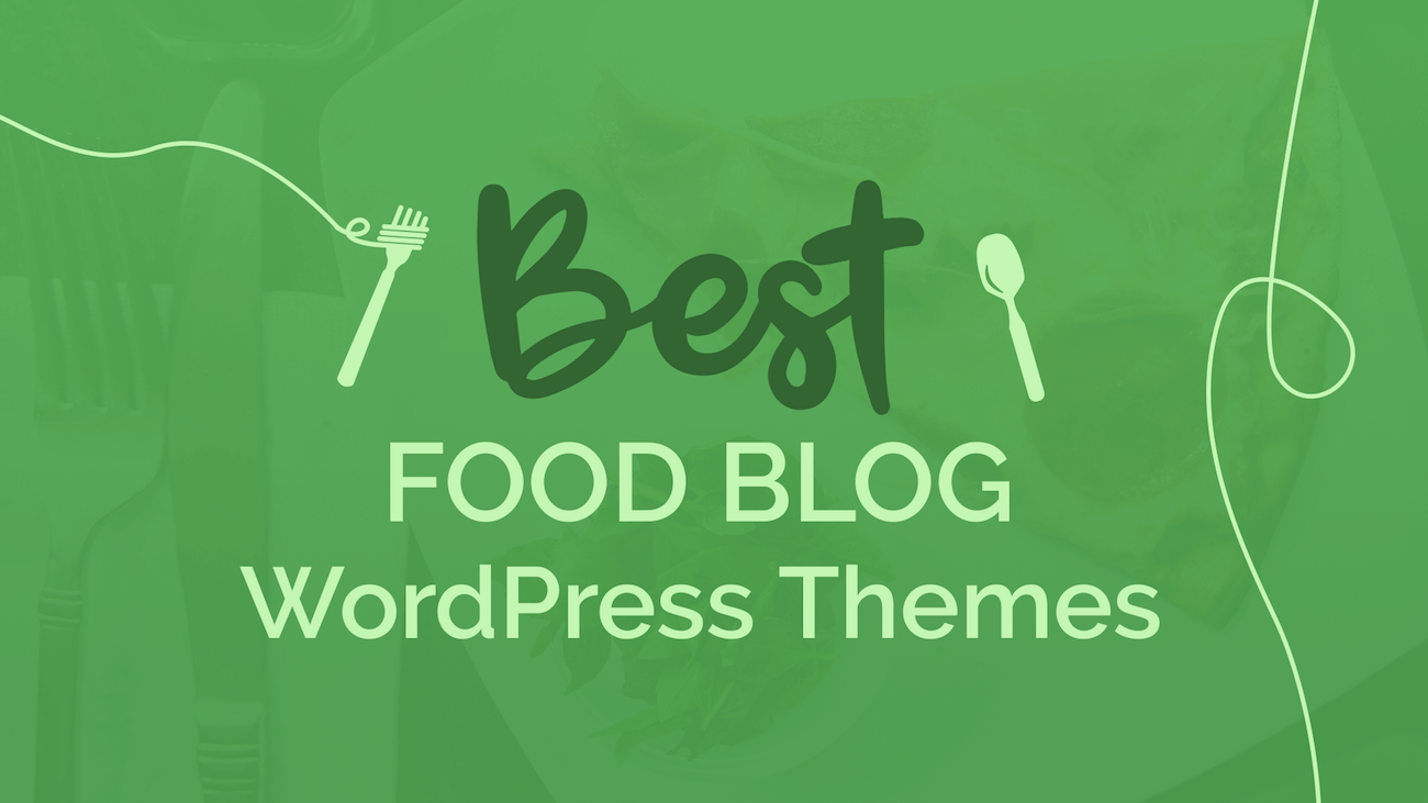 Collection of the Best Food Blog WordPress Themes for 2017